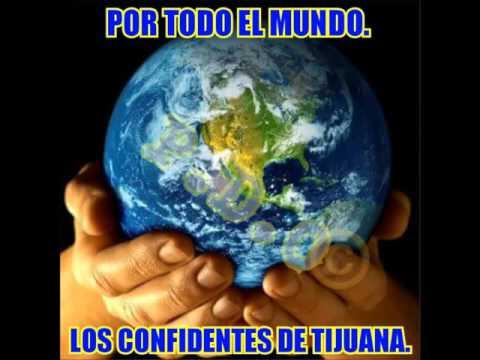 Los Confidentes De Tijuana-Por Todo El Mundo P.D.O©