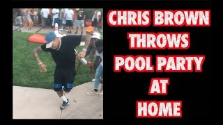 Download Video CHRIS BROWN THROWS A POOL PARTY AT HIS HOUSE 2017 MP3 3GP MP4