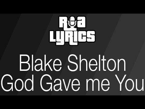 God Gave Me You - Blake Shelton (lyrics) - YouTube