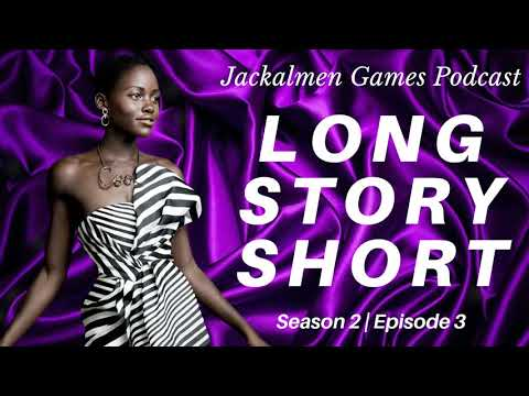 Jackalmen Games S2E3 - Long Story Short