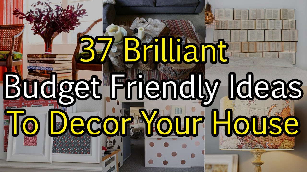 37 Brilliant Budget Friendly Ideas To Decor Your House - YouTube