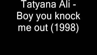 Tatyana Ali   Boy you knock me out