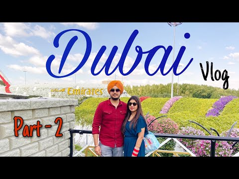 DUBAI VLOG |Guru Darbar  , Mall Of Emirates, Miracle Garden , Global Village, Burj Khalifa | Part 2