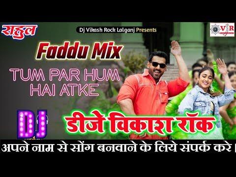 tum-par-ham-hai-atke-#jhon-abrahim-faadumix-#hindi-new-dj-remix-song-#djvikash-rock