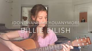 idontwannabeyouanymore - Billie Eilish (Cover)