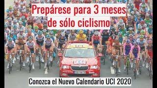 Prepárese para 3 meses de sólo ciclismo - Nuevo Calendario UCI 2020