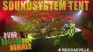 Soundsystem Tent with Jugglerz, Soundquake, Supersonic & Herbalize It @ Ruhr Reggae Summer 7/25/2014