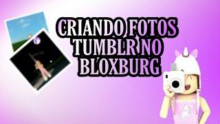 CRIANDO FOTOS TUMBLR NO ROBLOX - Willkommen in BloxBurg (Roblox)