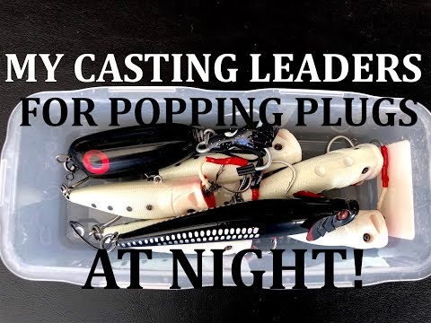 Shore Casting Leader System For Popping Small Plugs At Night!