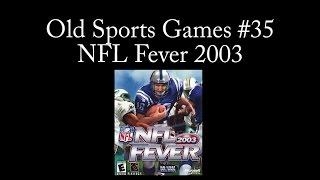 Old Sports Games #35 - NFL Fever 2003