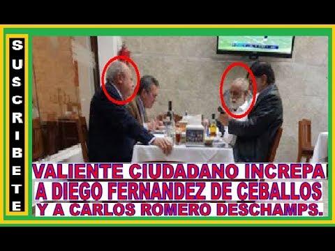 VALIENTE CIUDADANO INCREPA A DIEGO DE FERNANDEZ DE CEBALLOS Y A CARLOS ROMERO DESCHAMPS.