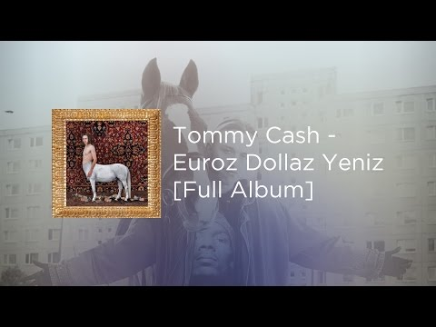 Tommy Cash – Euroz Dollaz Yeniz [FULL ALBUM]
