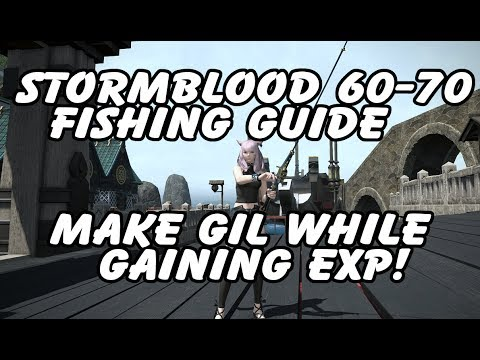 FFXIV Stormblood Fishing 60-70 And How To Make Gil While Leveling!