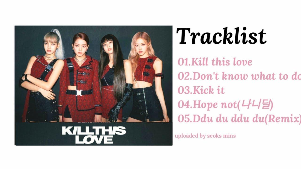[FULL MINI ALBUM]BLACKPINK | KILL THIS LOVE ALBUM