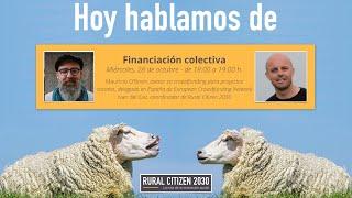 Rural Citizen 2030 - Hoy hablamos de financiación colectiva en el mundo  rural