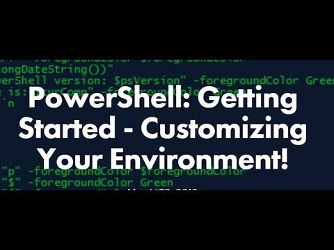 PowerShell: Getting Started - Customizing Your Environment