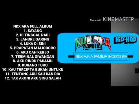 Free Download Sayang Ndx Aka Full Album Terpopuler Mp3 dan Mp4