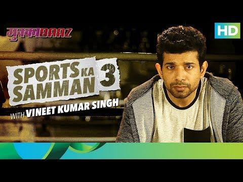 Mukkabaaz | Bahut Hua Samman 3 | Vineet...