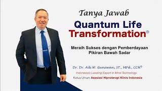 Quantum Life Transformation - Tanya Jawab