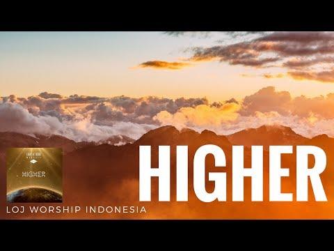 Higher - LOJ Worship Indonesia