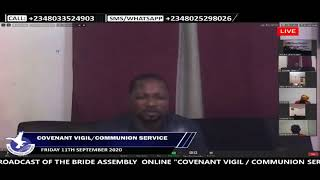 THE BRIDE ASSEMBLY  COVENANT VIGIL / COMMUNION SERVICE FRI. 11TH SEPTEMBER, 2020. STAY BLESSED.
