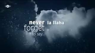 Never forget to say.. La ilaha illa Allah