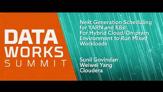 Next Generation Scheduling YARN and K8s: For Hybrid Cloud/On-prem Environment to run Mixed Workloads