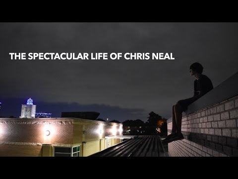 The Spectacular Life of Chris Neal