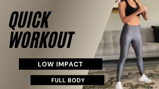 QUICK LOW IMPACT FULL BODY