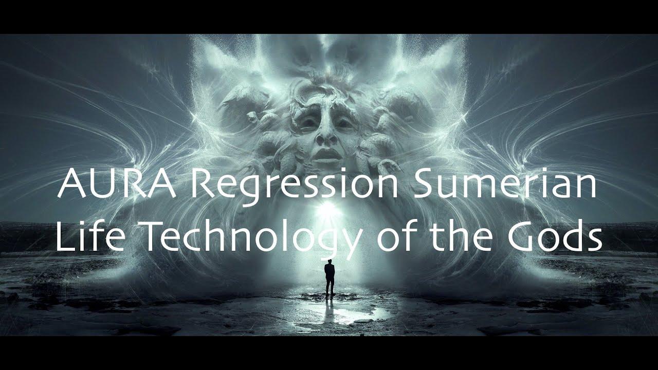 A U R A  Sumerian Life Technology of the Gods Tomb Raiders