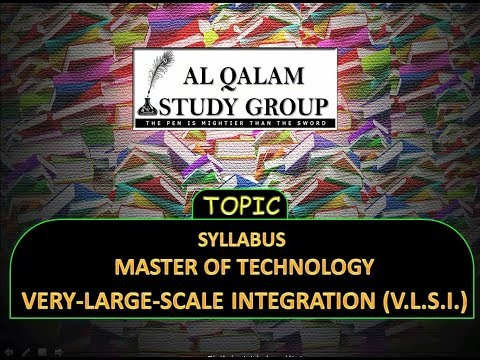 SYLLABUS M TECH VERY-LARGE-SCALE INTEGRATION (V.L.S.I.)