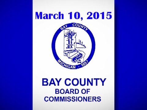 Bay County Board of Commissioners Meeting - March 10, 2015