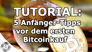 5 Anfänger Tipps vor dem ersten Bitcoin kauf