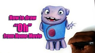 How to draw oh from Home 2015