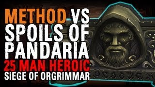 Method vs Spoils of Pandaria (25 Heroic)