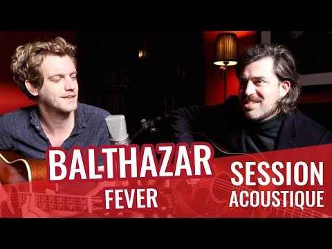 BALTHAZAR —Fever (live acoustique madmoiZelle) Mp3