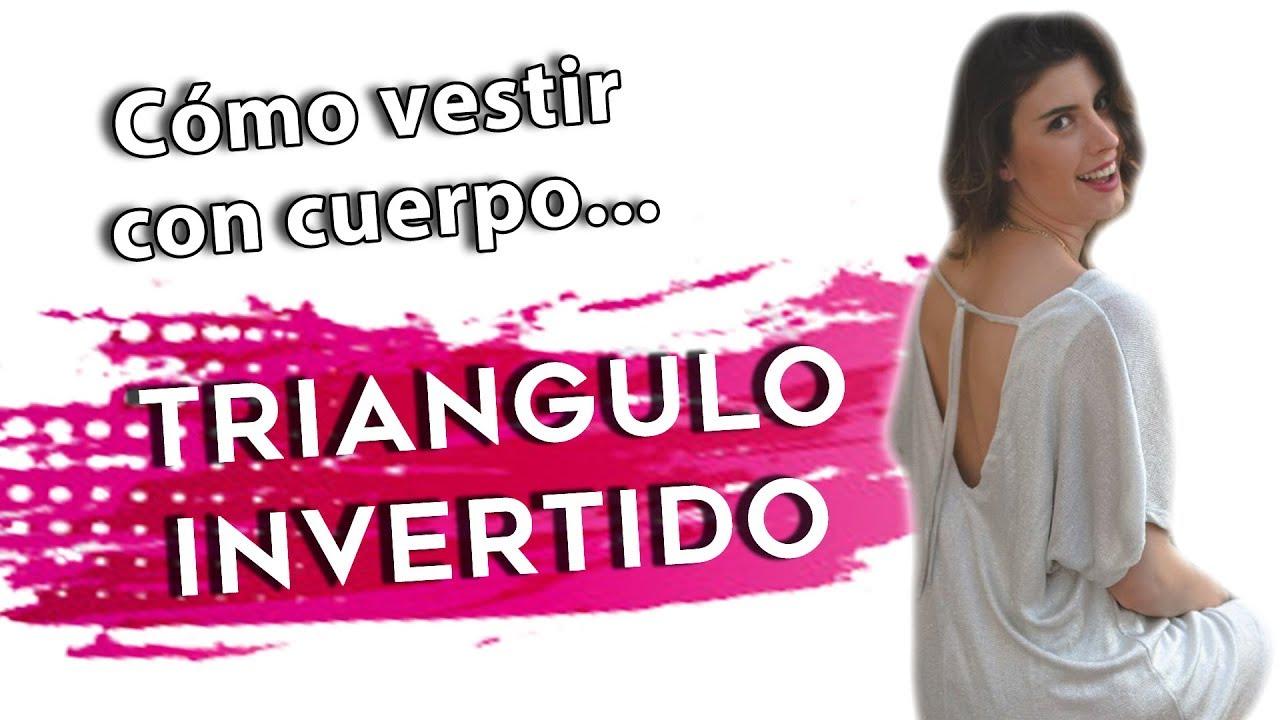 7c175af575 Cuerpo TRIANGULO INVERTIDO - Cómo vestirte - YouTube