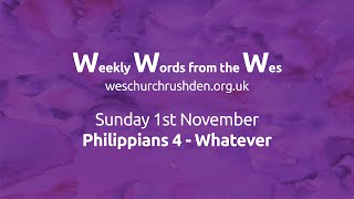 WWW - Weekly Words from the Wes - Philippians 4 - Whatever - 01/11