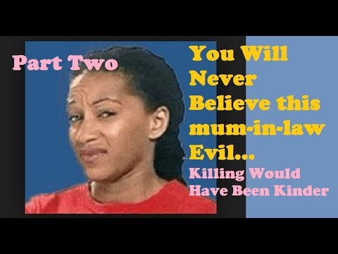 The Most Evil Mum-In-Laws In Kenya Part 2