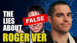 The Lies About Roger Ver