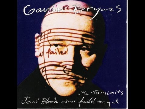 Gavin Bryars With - Tom Waits ‎- Jesus' Blood Never Failed Me Yet