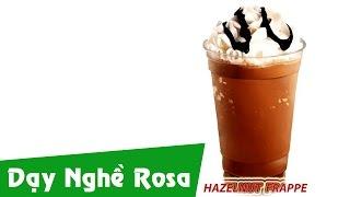 Pha chế kem tươi và Pha Cà phê Hazelnut Frappe