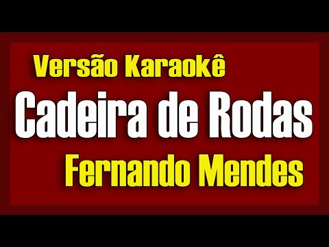 Fernando Mendes Cadeira de Rodas Karaokê