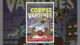 Mystery Science Theater 3000: Corpse Vanishes