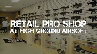 High Ground Airsoft - Retail Pro Shop