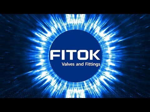 FITOK Valves and Fittings