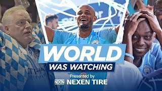 Man City's Dramatic Final Day | THE WORLD WAS WATCHING