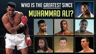Who is the greatest heavyweight since Muhammad Ali?