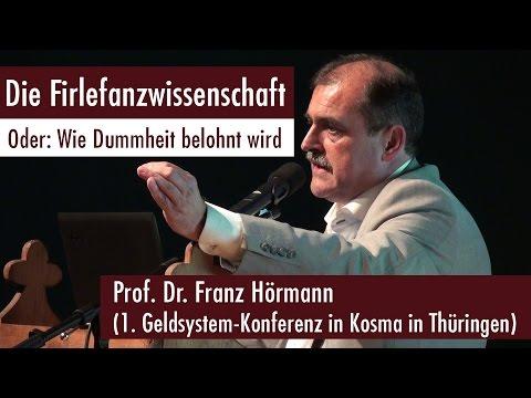 Franz Hörmann - Die Firlefanzwissenschaft (20.05.2017)