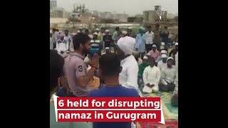6 Men Arrested for Disrupting Namaz in Gurugram thumbnail